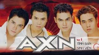 Những Bài Nhạc Làm Nên Tên Tuổi Nhóm Nhạc AXN