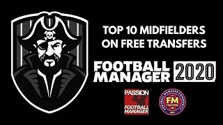 FOOTBALL MANAGER 2020 | TOP 10 MIDFIELDERS ON FREE TRANSFERS