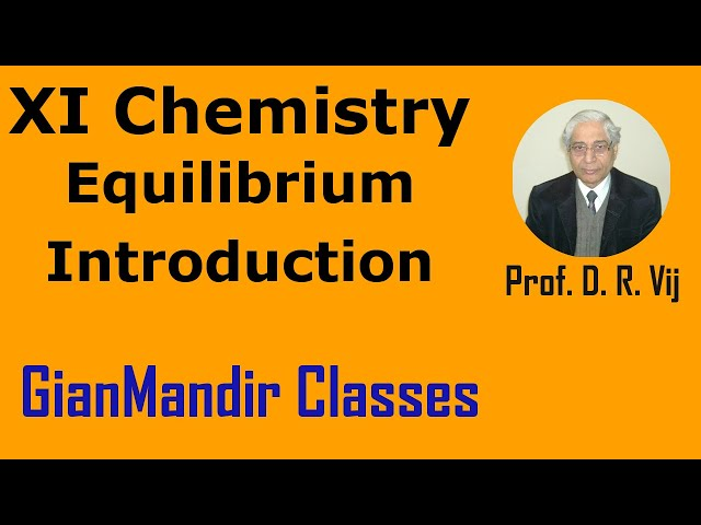 XI Chemistry - Equilibrium - Introduction by Ruchi Mam