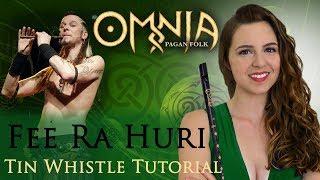 OMNIA - FEE RA HURI - Tin Whistle Tutorial | CutiePie Cover