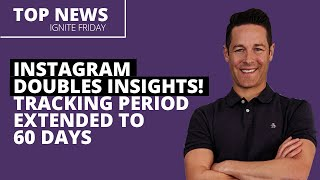 Instagram Doubles Insights! Tracking Period Extended to 60 Days