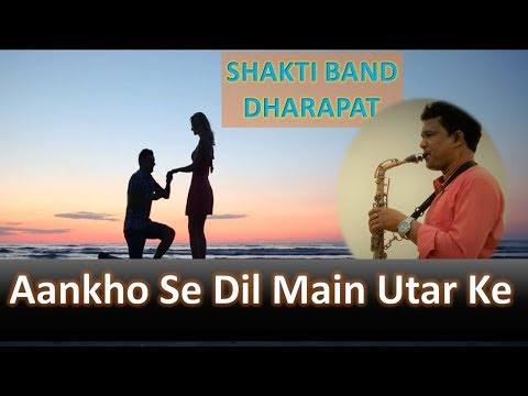 Aankho se dil mein utar ke instrumental saxophone cover by Shakti Band Dharapat