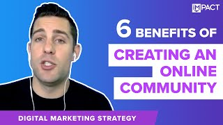 6 Benefits of Creating an Online Community