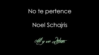 No te pertenece Cover - Noel Schajris (Letra)