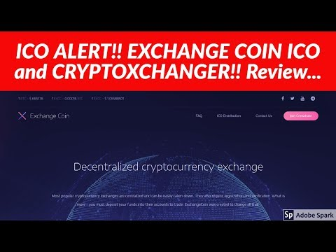 ICO ALERT!!! EXCHANGE COIN ICO REVIEW.. CRYPTOXCHANGER PLATFORM...
