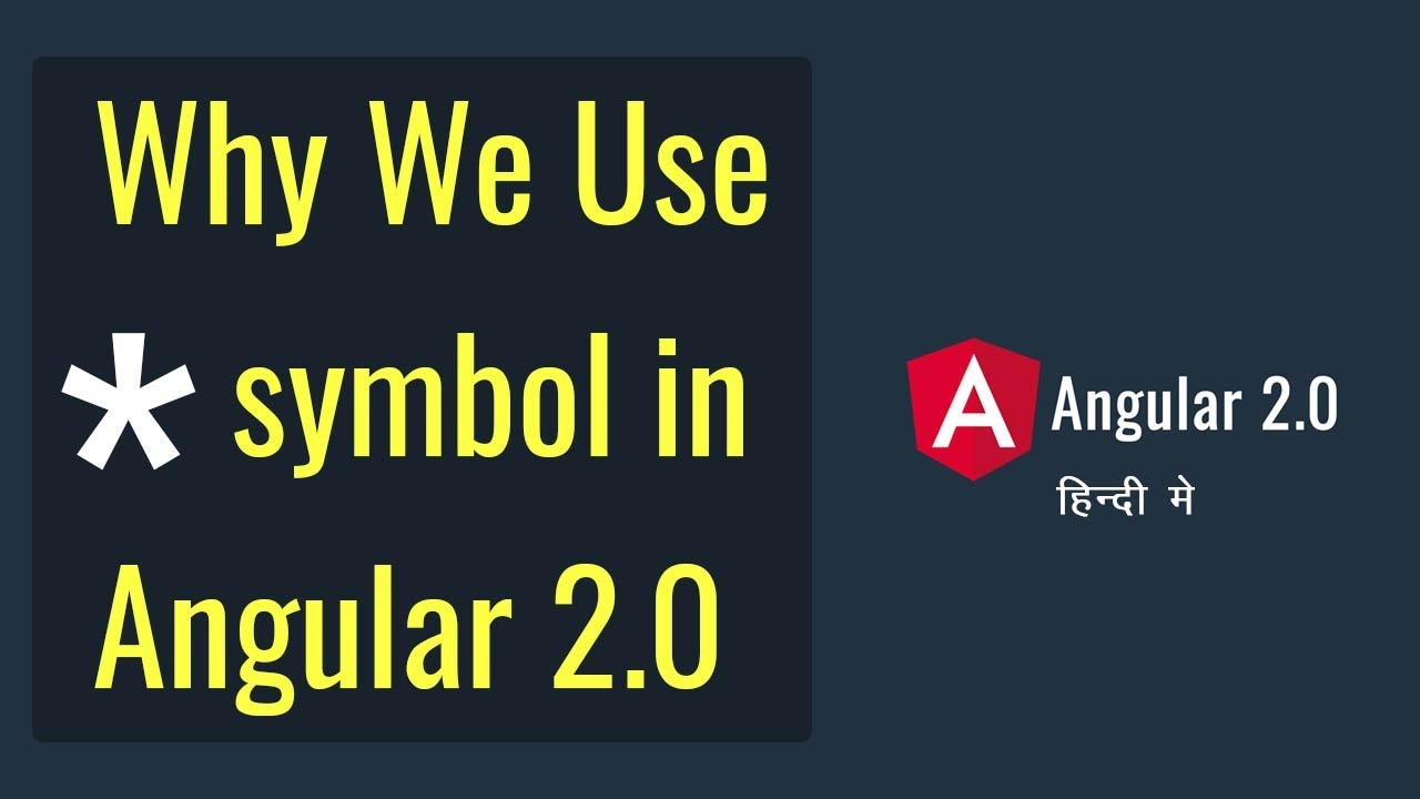 Use Of Asterisk Star Symbol In Angular 2 Structural Directives In