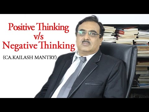 Positive vs Negative Thinking by CAKAILASH MANTRY