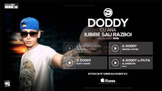 Repeat youtube video Doddy cu Ana Baniciu - Iubire sau Razboi (Special Guest Puya)