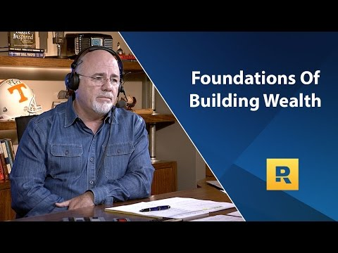 The Foundations Of Building Wealth - Dave Ramsey Rant
