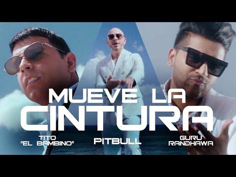 Mueve La Cintura - Pitbull ft. Tito El Bambino y Guru Randhawa