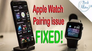 Can no longer pair Apple Watch with iPhone (watchOS 4) - How to fix watchOS 4 pairing issues