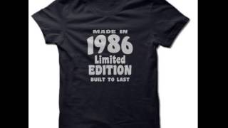 Made in 1986 Shirts