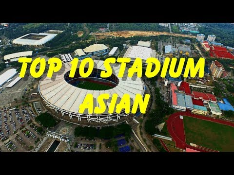 Top 10 Biggest Stadium in  South East Asia
