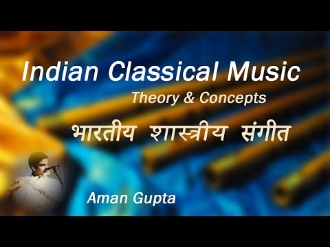 Indian Classical Music Theory |भारतीय शास्त्रीय संगीत