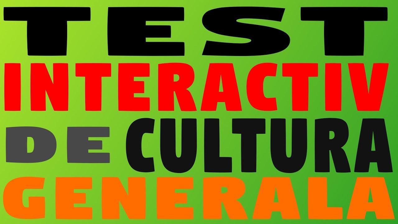 Test INTERACTIV de Cultura Generala