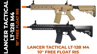"Lancer Tactical LT-12B M4 w/ 10"" Free Float RIS Overview"