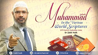 MUHAMMED (PBUH) IN THE VARIOUS WORLD SCRIPTURES | LECTURE + Q & A | DR ZAKIR NAIK