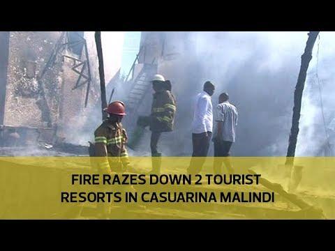 Fire razes down 2 tourist resorts in Casuarina Malindi