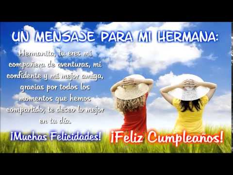 Feliz Cumpleaños Hermana! un mensaje para ti
