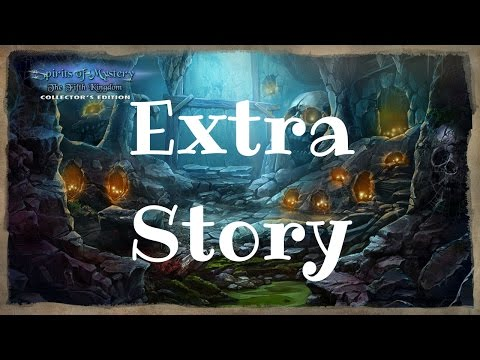 Let's Play - Spirits of Mystery 7 - The Fifth Kingdom - Extra Story |