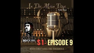 In The Mean Time - Radio Show | Season 1 | Episode 9 | Pt 1/2 | Deliver Us From Ego Pt.4 | CurlyLoxx