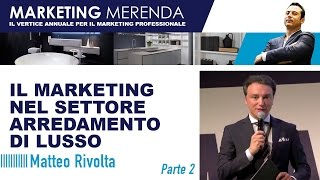 Marketing Strategico nel settore del Lusso - Matteo Rivolta a Marketing Merenda