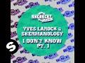 Capture de la vidéo Yves Larock & Shermanalogy - I Don't Know (Rene Kuppens Remix)