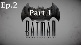 Batman: The Telltale Series Episode 2 - Children of Arkham Part 1
