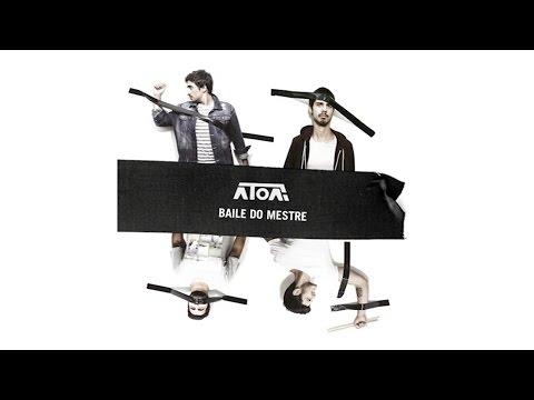 ÁTOA - Baile Do Mestre (áudio)