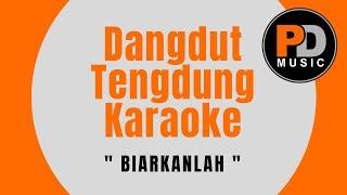 """Dangdut Tengdung Karaoke """" BIARKANLAH """" Audio HQ"""