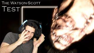 I GOT TROLLED BY A DOUBLE JUMPSCARE!!! - The Watson-Scott Test