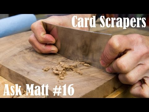 Card Scraper Sharpening And Use - Ask Matt #16