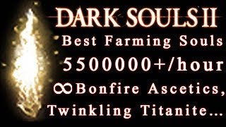 Dark Souls 2 Farming Souls 5500000+ every hour (Unlimited Bonfire Ascetics...)