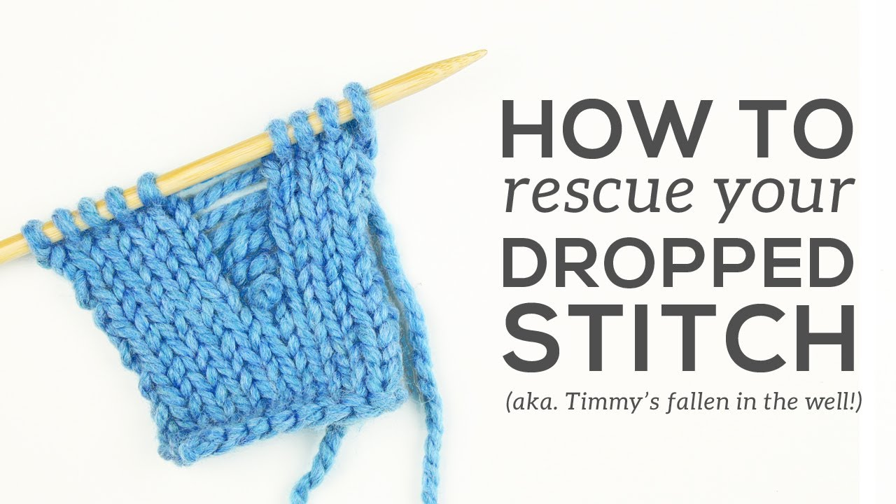 Knitting Dropped Stitch Help : Knitting Essentials: Fixing Dropped Stitches - YouTube