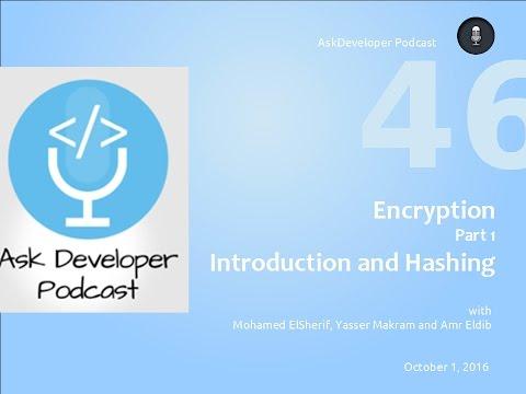 AskDeveloper Podcast - 46 - Cryptography - Part 1 - Introduction and Hashing - التشفير الجزء الأول