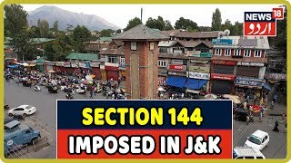 Jammu & Kashmir: Section 144 Imposed In Srinagar, Private Vehicles On Road, General Stores Closed