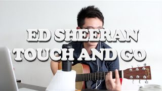 Touch And Go (Ed Sheeran) Cover by Graeme Tan
