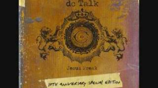 Jesus Freak (Reprise) dc Talk