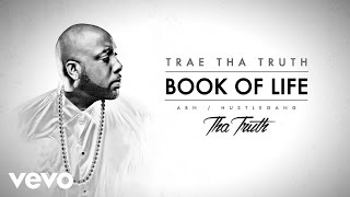 Trae Tha Truth - Book Of Life