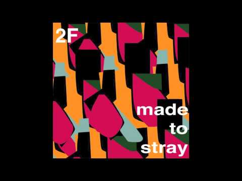 Mount Kimbie - Made to Stray (2 F Remix) mp3