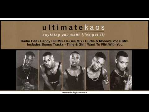 Ultimate Kaos - Anything You Want (I've Got It) (Remixes Ft. Time & Girl I Want To Flirt With You)
