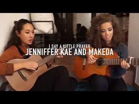 'I say a little prayer' Jenniffer Kae, Makeda