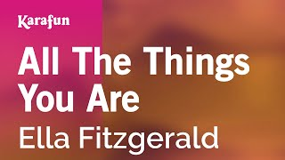 Karaoke All The Things You Are - Ella Fitzgerald *