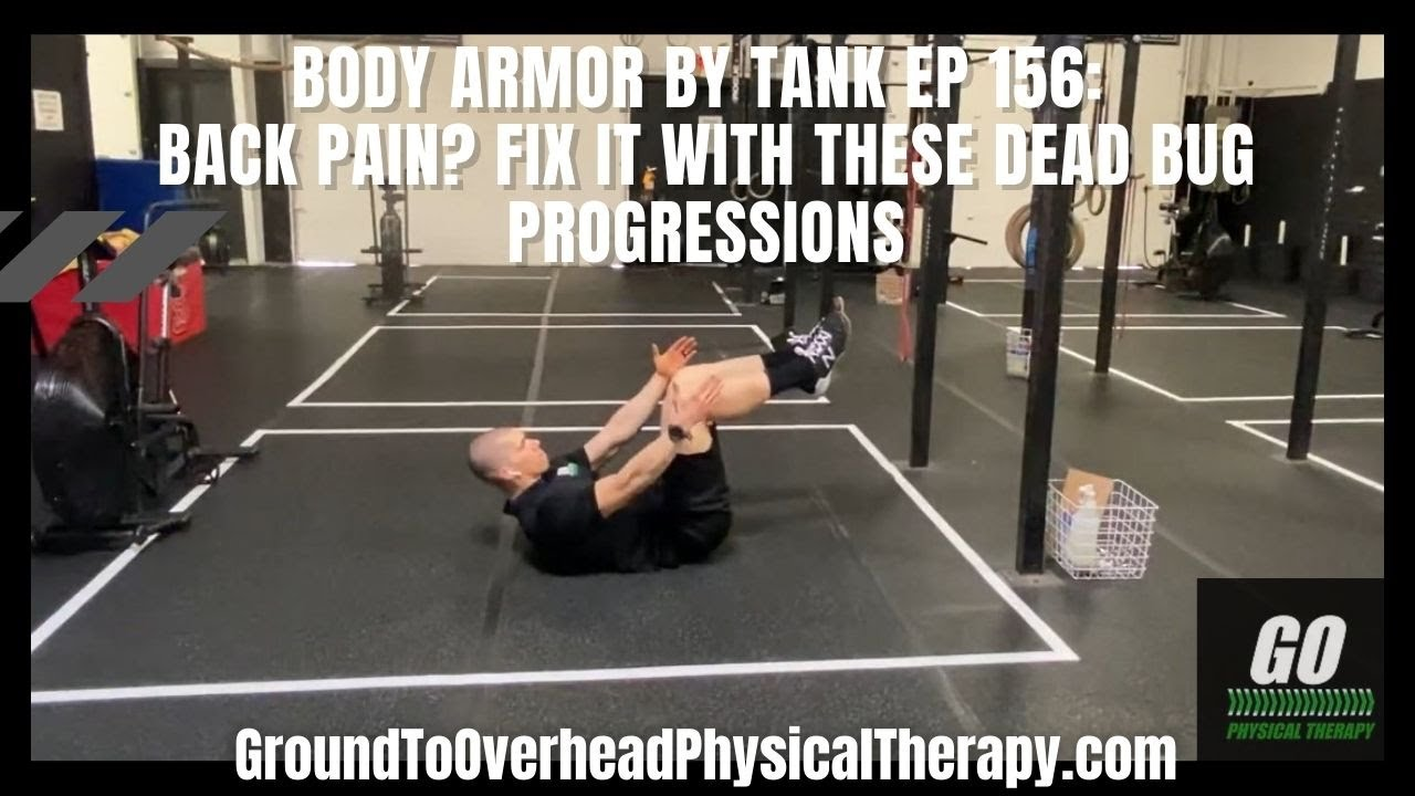 Body Armor By Tank Ep 156: Back Pain? Fix it with these Dead Bug Progressions