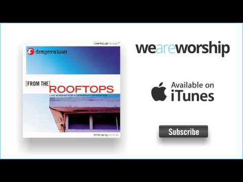 Rooftops Keyboard Chords By Desperation Band Worship Chords