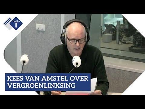 Kees van Amstel over vergroenlinksing van de samenleving   NPO Radio 1