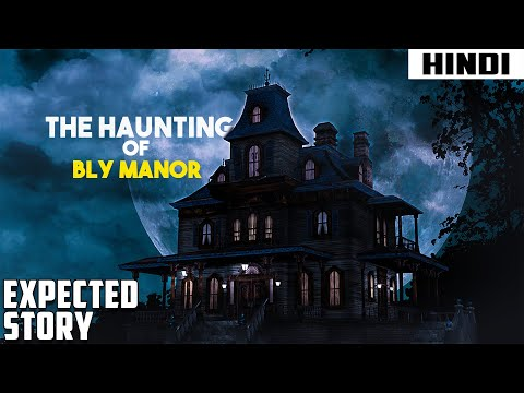 The Haunting of Hill House - Season 2 Expected Story | The Haunting of Bly Manor
