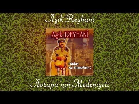 Aşık Reyhani - Avrupa'nın Medeniyeti