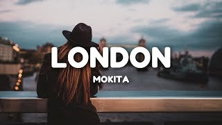 Mokita - London (Lyrics)