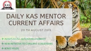 Daily KAS Mentor Current Affairs -INDIA'S AILING AUTOMOBILE MARKET,CONSERVING SUNDERBANS